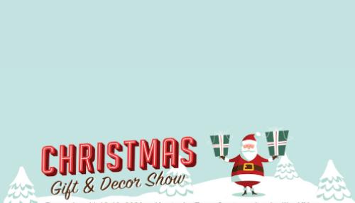 CHRISTMAS GIFT & DECOR SHOW